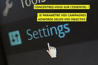 Je crée votre campagne Adwords selon vos objectifs