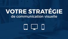 Votre stratégie de communication visuelle