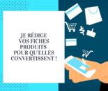 Vos fiches-produits pour des ventes rapides !