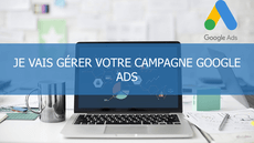 Je vais gérer votre campagne Google Ads