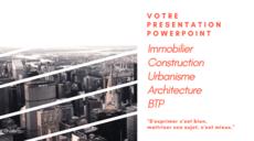 Immobilier/Construction : je crée votre powerpoint adapté