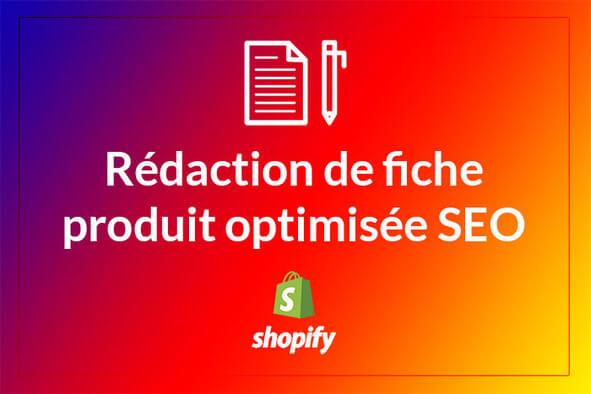 Je rédige une fiche produit optimisée pour Shopify