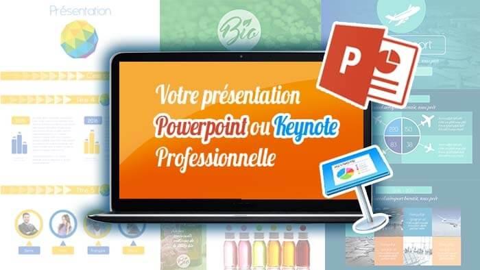 Je crée vos présentations Powerpoint ou Keynote
