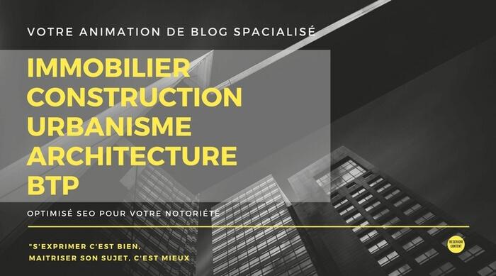 Immobilier/Construction : je crée votre blog spécialisé
