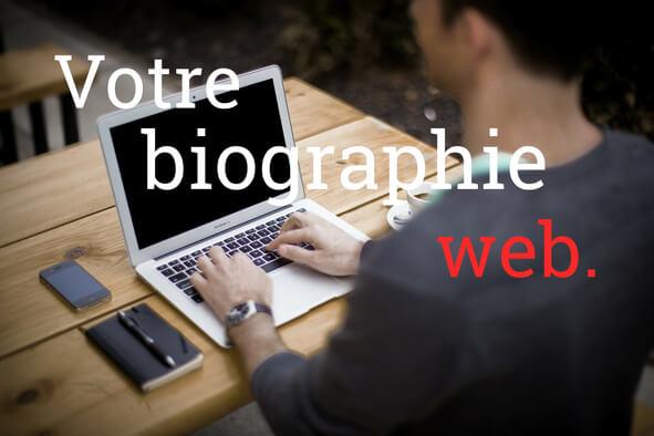 Je rédige votre biographie web !