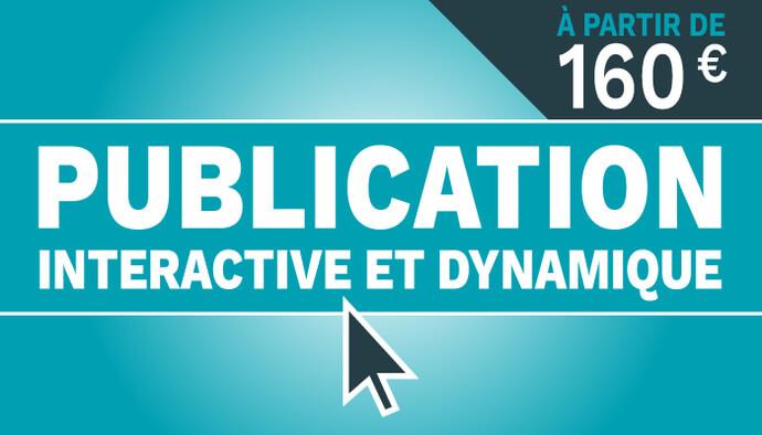Je crée votre publication interactive et dynamique