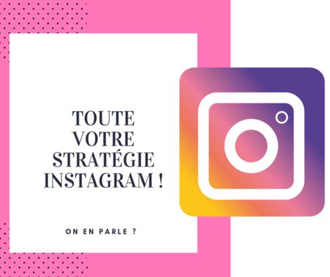 Instagram : je crée toute votre stratégie !